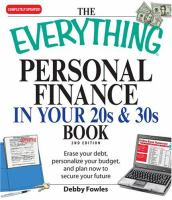 The everything personal finance in your 20s & 30s book : erase your debt, personalize your budget, and plan now to secure your future