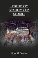 Legendary Stanley Cup stories