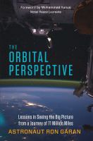 The orbital perspective lessons in seeing the big picture from a journey of seventy-one million miles