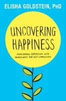 Uncovering happiness - overcoming depression with mindfulness and self-compassion