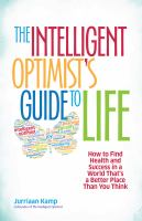 The intelligent optimist's guide to life - how to find health and success in a world that's a better place than you think