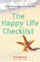 The happy life checklist - 654 simple ways to find your bliss