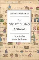 The storytelling animal how stories make us human