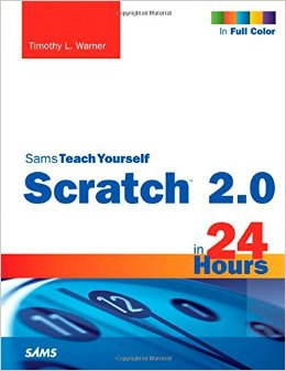 Sams teach yourself Scrtch 2.0 in 24 hours