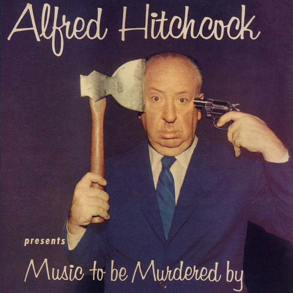 Alfred Hitchcock presents Music to be murdered by Circus of horrors.