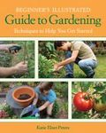 Beginner's illustrated guide to gardening