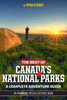 The best of Canada's national parks a complete adventure guide