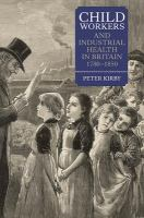 Child workers and industrial health in Britain 1780-1850