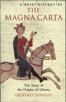 A brief history of the Magna Carta the story of the origins of liberty