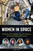 Women in space 23 stories of first flights, scientific missions, and gravity-breaking adventures