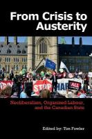 From crisis to austerity neoliberalism, organized labour, and the Canadian state