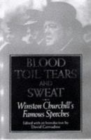 Blood, toil, tears, and sweat Winston Churchill's famous speeches