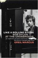Like a rolling stone - Bob Dylan at the crossroads