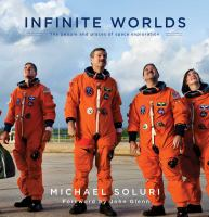 Infinite worlds the people and places of space exploration