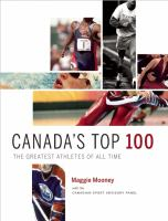 Canada's top 100 : the greatest athletes of all time