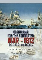 Searching for the forgotten war 1812 United States