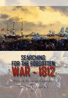 Searching for the Forgotten War 1812 Canada