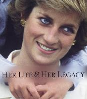 Diana her life & her legacy