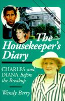 The housekeeper's diary Charles and Diana before the breakup