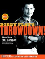 Bobby Flay's Throwdown! more than 100 recipes from Food Network's ultimate cooking challenge