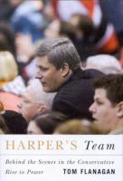 Harper's team behind the scenes in the Conservative rise to power