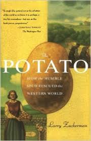 The potato : how the humble spud rescued the western world