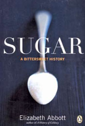 Sugar : a bittersweet history