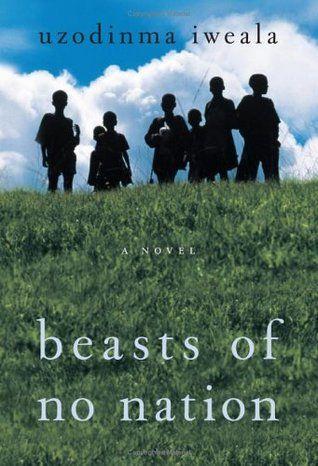 Beasts of No Nation by Uzodinma Iweala