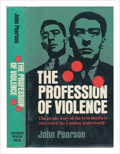 The Profession of Violence by John Pearson