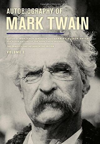 Autobiography of Mark Twain Vol Three