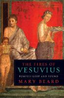 The fires of Vesuvius - Pompeii lost and found