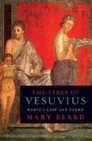 The fires of Vesuvius - Pompeii lost and found