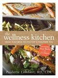 The Wellness Kitchen - fresh, flavorful recipes for a healthier you
