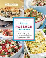 Good housekeeping the great potluck cookbook: our favourite recipes for carry-in suppers, brunch buffets, tailgate parties and more