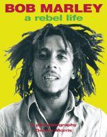 Bob Marley a rebel life