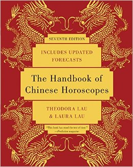 The Handbook of Chinese Horoscopes by Theodora Lau and Laura Lau