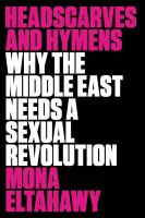 Headscarves and hymens- why the Middle East needs a sexual revolution