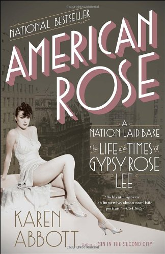 American rose  a nation laid bare  the life and times of Gypsy Rose Lee