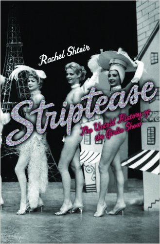 Striptease  the untold history of the girlie show