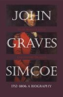 John Graves Simcoe 1752-1806 a biography