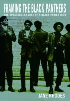 Framing the Black Panthers  the spectacular rise of a Black power icon