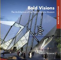 Bold visions the architecture of the Royal Ontario Museum