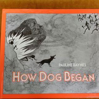 How Dog Began