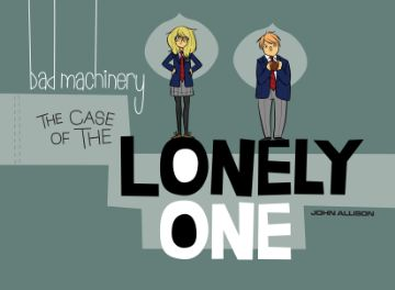 Bad machinery lonely one