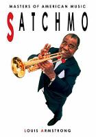 Satchmo Louis Armstrong