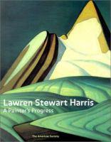 Lawren Stewart Harris - a painter's progress