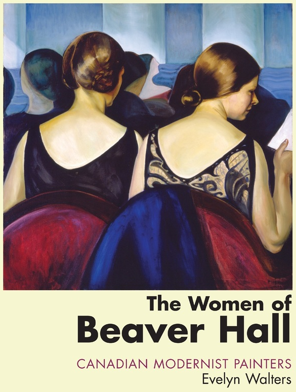 The women of Beaver Hall - Canadian modernist painters