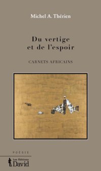 Michel A. Thérien- Du vertige et de l'espoir , carnets africains