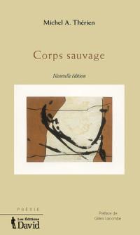 Michel A. Thérien- Corps-sauvage
