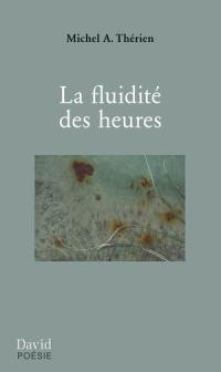 Michel A. Thérien- La fluidité des heures
